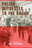 Polish Witnesses to the Shoah, , 0853034591