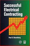 Successful Electrical Contracting, 2001 Edition, Rosenberg, Paul A., 087765459X