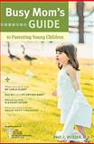Busy Mom's Guide to Parenting Young Children, Paul C. Reisser, 1414364598