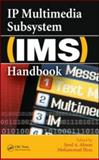 IP Multimedia Subsystem (IMS) Handbook, , 1420064592