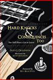 Hard Knocks and Consequences Too, Fred G. Dickenson, 1490814590