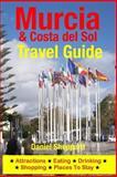 Murcia and Costa Del Sol Travel Guide, Daniel Sheppard, 1500324590