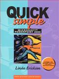 Quick, Simple Microsoft PowerPoint 2000, Ericksen, Linda, 0139744606