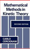 Mathematical Methods in Kinetic Theory, Cercignani, Carlo, 0306434601