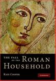 The Fall of the Roman Household, Cooper, Kate, 0521884608