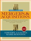 The Complete Guide to Mergers and Acquisitions : Process Tools to Support M and A Integration at Every Level, Galpin, Timothy J. and Herndon, Mark, 078799460X