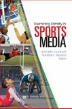 Examining Identity in Sports Media, Billings, Andrew C. , 1412954606