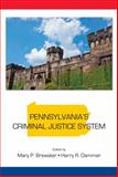 Pennsylvania's Criminal Justice System, Mary P. Brewster, Harry R. Dammer, 1611634601