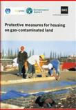 Protective Measures for Housing on Gas Contaminated Land, Johnson, Roger, 1860814603