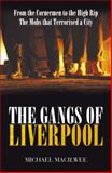 The Gangs of Liverpool, Michael Macilwee, 1903854601