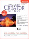 Java Studio Creator Field Guide, Anderson, Gail and Anderson, Paul, 0132254603