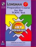 Longman Preparation Course for the TOEFL(R) Test : IBT Speaking (with CD-ROM, 3 Audio CDs, and Answer Key), Phillips Publishing Editors, 013515460X