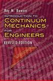 Introduction to Continuum Mechanics for Engineers, Bowen, Ray M., 0486474607