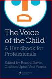 The Voice of the Child : A Handbook for Professionals, Graham Upton, Ved Varma, 0750704608