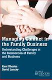 Managing Conflict in the Family Business : Understanding Challenges at the Intersection of Family and Business, Rhodes, Kent and Lansky, David, 1137274603