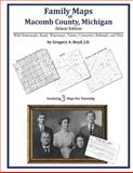 Family Maps of Macomb County, Michigan, Deluxe Edition : With Homesteads, Roads, Waterways, Towns, Cemeteries, Railroads, and More, Boyd, Gregory A., 1420314602
