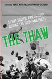 The Thaw : Soviet Society and Culture During the 1950s and 1960s, Kozlov, Denis and Gilburd, Eleonory, 1442644605