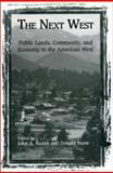 The Next West : Public Lands, Community, and Economy in the American West, , 155963460X