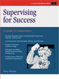 Supervising for Success : A Guide for Supervisors, Moglia, Tony, 156052460X