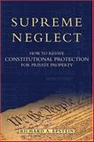 Supreme Neglect, Richard A. Epstein, 0195304608