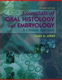 Essentials of Oral Histology and Embryology : A Clinical Approach, Avery, James K. and Steele, Pauline F., 0323004601
