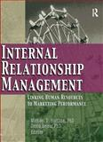 Internal Relationship Management : Linking Human Resources to Marketing Performance, Hartline, Michael D. and Bejou, David, 0789024608
