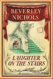 Laughter on the Stairs, Beverley Nichols and Roy C. Dicks, 0881924601