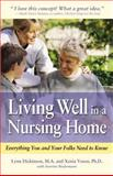 Living Well in a Nursing Home, Lynn Dickinson and Xenia Vosen, 0897934601