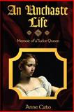 An Unchaste Life, Anne Cato, 0978114604