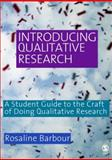 Introducing Qualitative Research : A Student's Guide to the Craft of Doing Qualitative Research, Barbour, Rosaline S., 1412934605