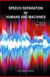 Speech Separation by Humans and Machines, , 1441954600