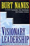 Visionary Leadership : Creating a Compelling Sense of Direction for Your Organization, Nanus, Burt, 1555424600