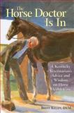 The Horse Doctor Is In, Brent P. Kelley and Brent Kelley, 1580174604
