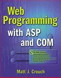 Web Programming with ASP and COM with CD-ROM, Crouch, Matt J., 0201604604