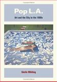 Pop L. A. - Art and the City in the 1960s, Whiting, Cécile, 0520244605