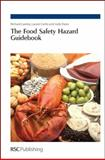 Food Safety Hazard Guidebook, Lawley, Richard and Curtis, Laurie, 0854044604