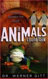 If Animals Could Talk, Werner Gitt, 0890514607