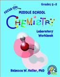 Focus on Middle School Chemistry Laboratory Workbook, Rebecca W. Keller, 1936114607