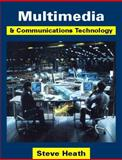 Multimedia and Communications Technology, Heath, Steve, 0240514602