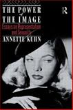 The Power of the Image, Annette Kuhn, 0415084601