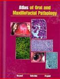 Atlas of Oral and Maxillofacial Pathology, Regezi, Joseph A. and Pogrel, M. Anthony, 0721684602