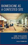 Biomedicine as a Contested Site : Some Revelations in Imperical Contexts, , 0739124609