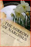 The Mirrors of Narcissus, Nicole Miller, 1484984609