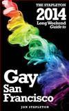 The Stapleton 2014 Long Weekend Guide to Gay San Francisco, Jon Stapleton, 1494264609