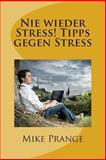 Nie Wieder Stress! Tipps Gegen Stress, Mike Prange, 1500404608