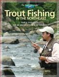 Trout Fishing in the Northeast, Nick Smith, 158923460X