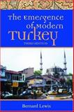 The Emergence of Modern Turkey, Lewis, Bernard, 0195134605