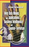 Web Data Mining and Applications in Business Intelligence and Counter-Terrorism, Thuraisingham, Bhavani M. and Strauss, Steven, 0849314607