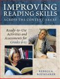 Improving Reading Skills Across the Content Areas : Ready-to-Use Activities and Assessments for Grades 6-12, Rozmiarek, Rebecca, 1412904609