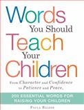 Words You Should Teach Your Children, Paula Balzer, 1440554609